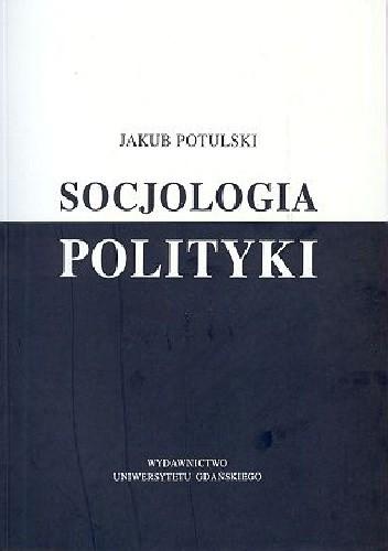 Okładka książki Socjologia polityki