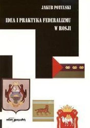 Okładka książki Idea i praktyka federalizmu w Rosji