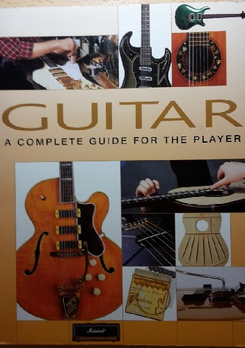 Okładka książki Guitar. A Complete Guide For The Player