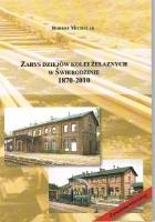 Zarys Dziejów Kolei Żelaznych W Świebodzinie 1870-2010