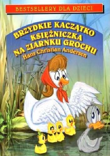 Okładka książki Brzydkie kaczątko. Księżniczka na ziarnku grochu
