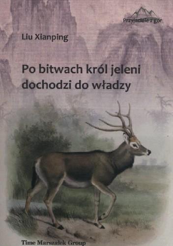 Okładka książki Po bitwach król jeleni dochodzi do władzy