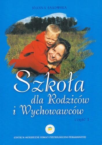 Okładka książki Szkoła Dla Rodziców i Wychowawców. Część 1