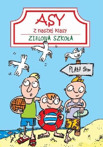 Okładka książki Asy z naszej klasy. Zielona szkoła