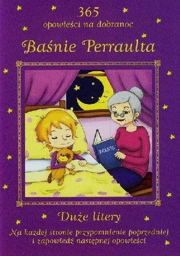 Okładka książki Baśnie Perraulta 365 opowieści na dobranoc