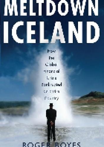 Okładka książki Meltdown Iceland: How the Global Financial Crisis Bankupted an Entire Country