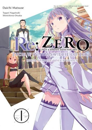Okładka książki Re: Zero - Życie w innym świecie od zera. Księga pierwsza: Dzień w stolicy - 1
