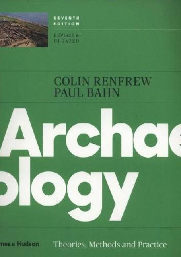 Okładka książki Archaeology. Theories, Methods, and Practice