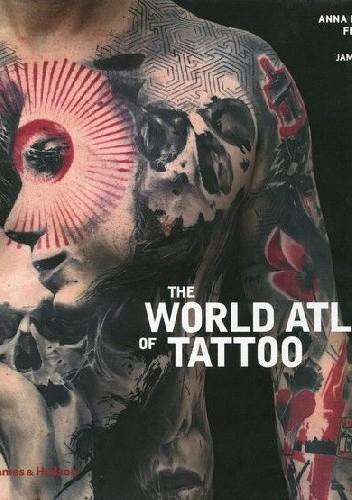 Okładka książki The World Atlas of Tattoo
