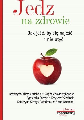 Okładka książki Jedz na zdrowie. Jak jeść by się najeść i nie utyć