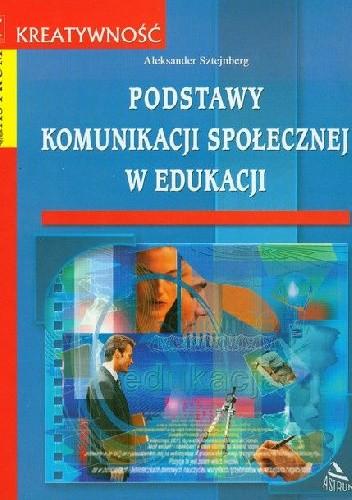 Okładka książki Podstawy komunikacji społecznej w edukacji