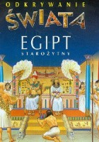 Egipt starożytny. Odkrywanie świata