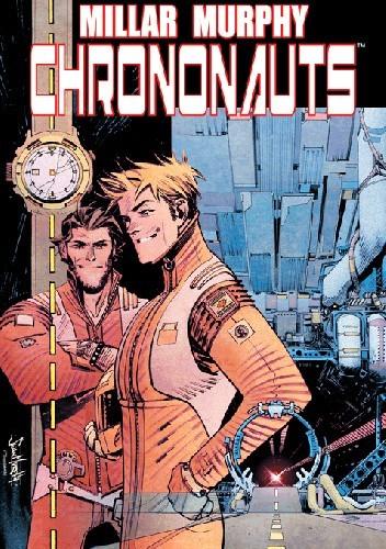 Okładka książki Chrononauts, Vol. 1 TP