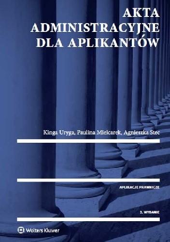 Okładka książki Akta administracyjne dla aplikantów