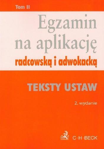 Okładka książki Egzamin na aplikację radcowską i adwokacką Tom 2 Teksty ustaw