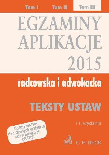 Okładka książki Egzaminy Aplikacje 2015 Radcowska i adwokacka Tom 3