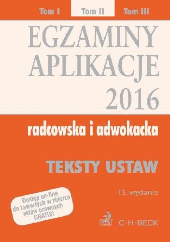 Okładka książki Egzaminy Aplikacje 2016 Radcowska i adwokacka Tom 2