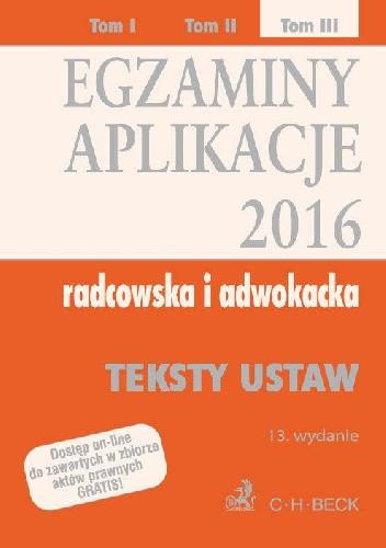 Okładka książki Egzaminy Aplikacje 2016 Radcowska i adwokacka Tom 3