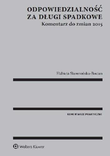 Okładka książki Odpowiedzialność za długi spadkowe Komentarz do zmian 2015