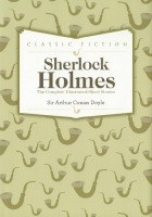 Sherlock Holmes. The Complete Illustrated Short Stories