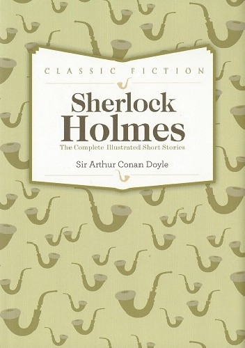 Okładka książki Sherlock Holmes. The Complete Illustrated Short Stories