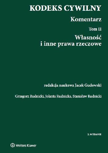 Okładka książki Kodeks cywilny Komentarz Tom 2 Własność i inne prawa rzeczowe