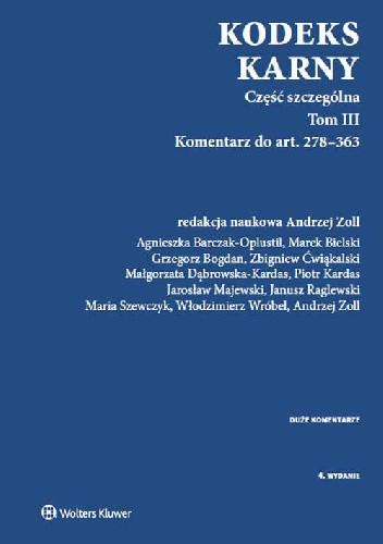Okładka książki Kodeks karny Część szczególna Tom 3 Komentarz do art. 278-363