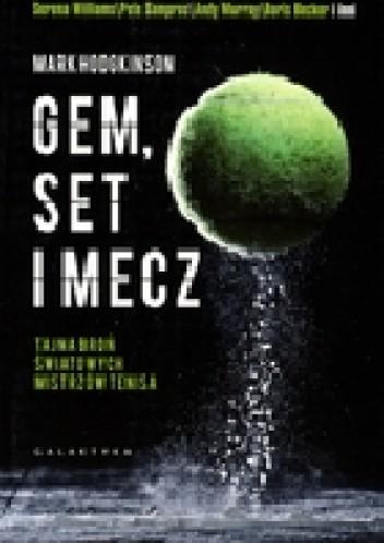 Okładka książki Gem, set, mecz. Tajemna broń światowych mistrzów tenisa