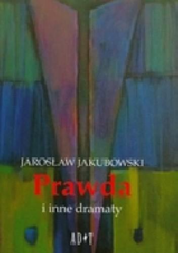 Okładka książki Prawda i inne dramaty