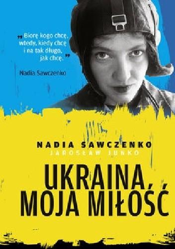 Okładka książki Ukraina moja miłość