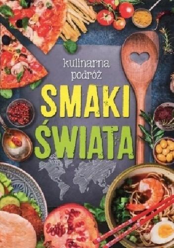 Okładka książki Kulinarna podróż. Smaki świata