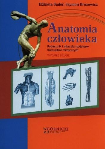 Okładka książki Anatomia człowieka. Podręcznik i atlas dla studentów licencjatów medycznych. Wydanie 2