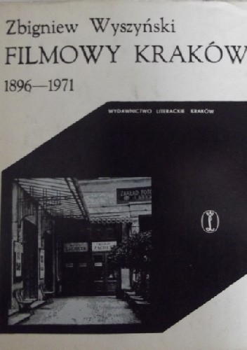 Okładka książki Filmowy Kraków 1896-1971