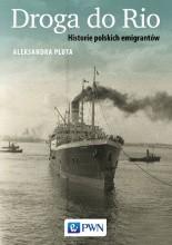 Droga do Rio. Historie polskich emigrantów - Jacek Skowroński