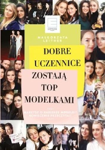 Okładka książki Dobre uczennice zostają top modelkami
