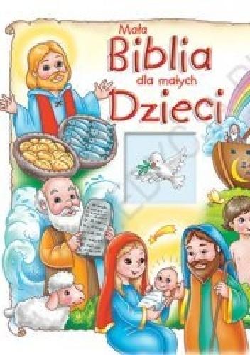 Okładka książki Mała Biblia dla małych Dzieci