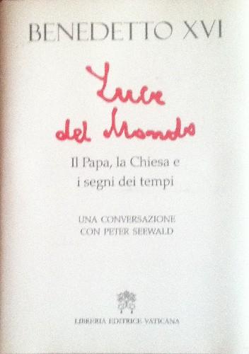 Okładka książki Luce del mondo. Il papa, la Chiesa e i segni dei tempi. Una conversazione con Peter Seewald