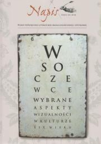 Okładka książki W soczewce.Wybrane aspekty wizualności w kulturze XIX wieku