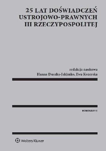 Okładka książki 25 lat doświadczeń ustrojowo-prawnych III Rzeczypospolitej