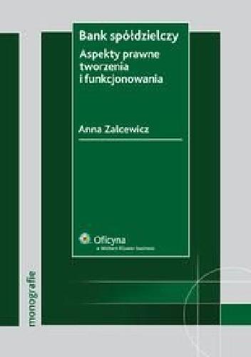 Okładka książki Bank spółdzielczy. Aspekty prawne tworzenia i funkcjonowania