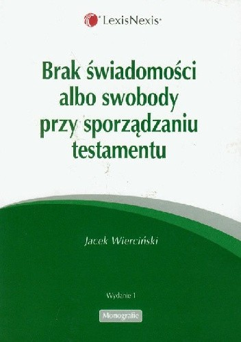 Okładka książki Brak świadomosci albo swobody przy sporządzaniu testamentu