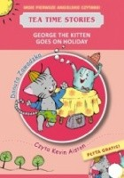 George the kitten goes on holiday. Tea time stories +CD