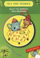 Milly the monkey likes bananas. Tea time stories +CD
