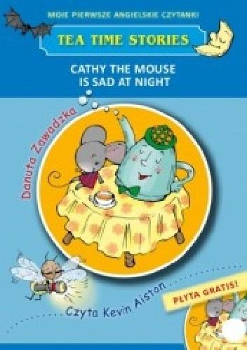 Okładka książki Cathy the mouse is sad at night. Moje pierwsze angielskie czytanki + CD