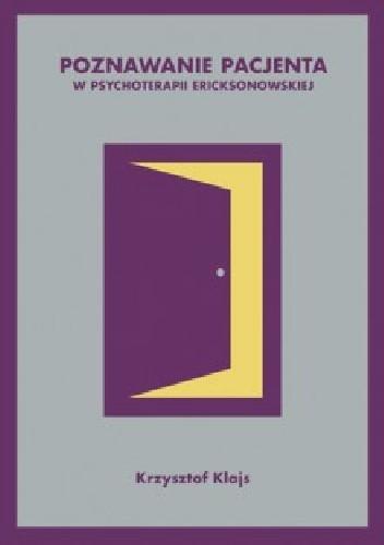 Okładka książki Poznawanie pacjenta w psychoterapii erocksonowskiej