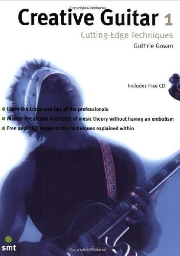 Okładka książki Creative Guitar 1: Cutting-Edge Techniques