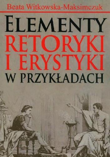 Okładka książki Elementy retoryki i erystyki w przykładach
