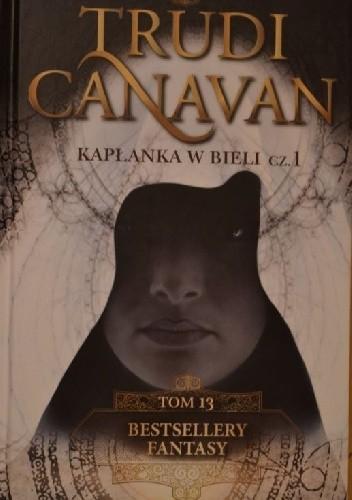 Okładka książki Kapłanka w Bieli. Cz.1