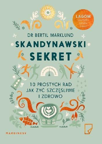 Okładka książki Skandynawski sekret. 10 prostych rad, jak żyć szczęśliwie i zdrowo