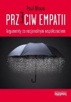 Przeciw empatii. Argumenty za racjonalnym współczuciem